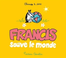 Francis sauve le monde - Claire