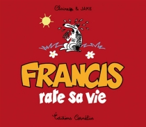 Francis rate sa vie - Claire