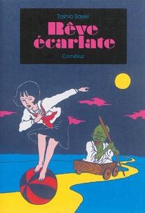 Rêve écarlate| Scarlet dream - ToshioSaeki