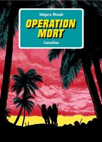 Opération Mort - ShigeruMizuki