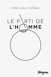 Le parti de l'homme - CyrilHadji-Thomas
