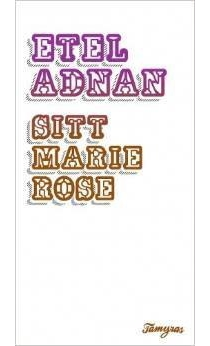 Sitt Marie Rose - EtelAdnan