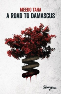 A road to Damascus - Meedo Taha