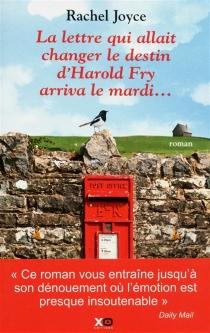 La lettre qui allait changer le destin d'Harold Fry arriva le mardi... - RachelJoyce