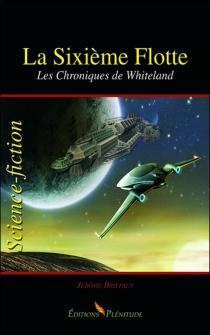 La sixième flotte : les chroniques de Whiteland - JérômeBriffaut