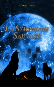La symphonie sauvage - Christy Berg