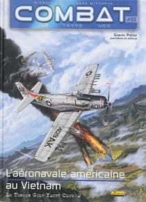 Combat : air, terre, mer| L'aéronavale américaine au Vietnam - SamuelPrétat