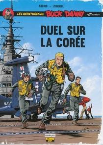Les aventures de Buck Danny : classic | Duel sur la Corée - Jean-MichelArroyo