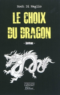 Le choix du dragon - RochDi Meglio
