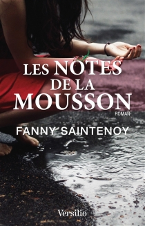 Les notes de la mousson - Fanny Saintenoy