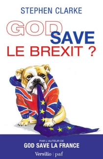 God save le Brexit ? - Stephen Clarke