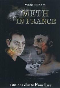 Meth in France - MarcWilhem