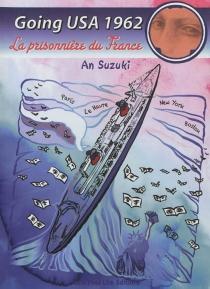 Going USA 1962 : la prisonnière du France - AnSuzuki