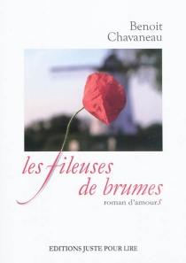 Les fileuses de brumes : roman d'amours - BenoîtChavaneau