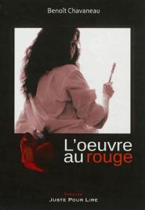 L'oeuvre au rouge : thriller - BenoîtChavaneau