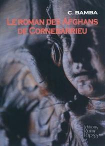 Le roman des Afghans de Cornebarrieu - C.Bamba