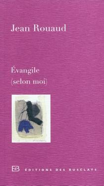 Evangile (selon moi) - JeanRouaud