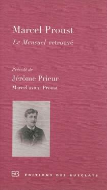 Le Mensuel retrouvé| Précédé de Marcel avant Proust - MarcelProust