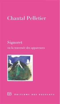 Signoret ou La traversée des apparences - ChantalPelletier