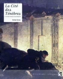La cité des ténèbres : et autres voyages excentriques - LéonGroc