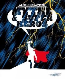 Mythe et super-héros - Alex NikolavitchRacunica