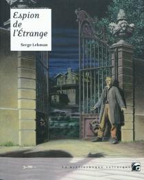 Espion de l'étrange : fictions - SergeLehman