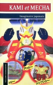 Kami et Mecha : imaginaire japonais -