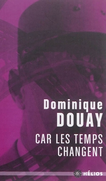 Car les temps changent - Dominique Douay