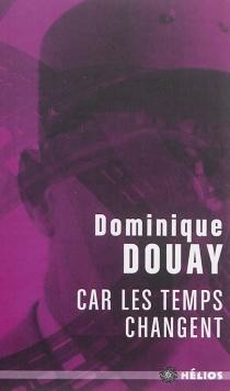 Car les temps changent - DominiqueDouay