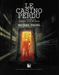 Le casino perdu| Suivi de Orages en terre de France - Michel Pagel