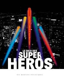 Le dico des super-héros - Jean-MarcLainé