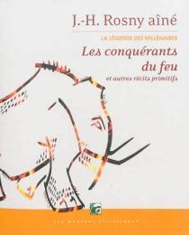 La légende des millénaires - J.-H.Rosny aîné