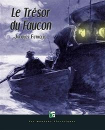 Le trésor du faucon - JacquesFutrelle