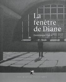 La fenêtre de Diane - DominiqueDouay