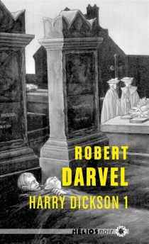 Harry Dickson | Volume 1 - Robert Darvel