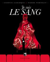 Je suis le sang - LudovicLamarque