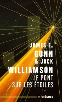 Le pont sur les étoiles - James E.Gunn