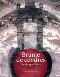 Brume de cendres - DominiqueDouay