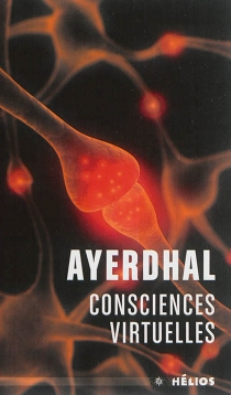 Consciences virtuelles - Ayerdhal