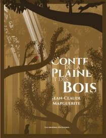 Conte de la plaine et des bois - Jean-ClaudeMarguerite