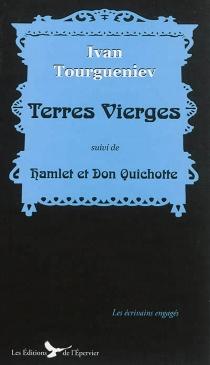 Terres vierges| Suivi de Hamlet et Don Quichotte - Ivan SergueïevitchTourguéniev