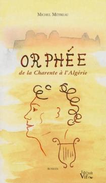 Orphée en Algérie - MichelMétreau