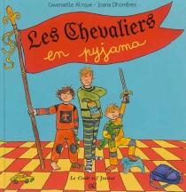 Les chevaliers en pyjama - GwenaëlleAlrique