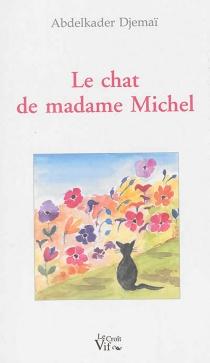 Le chat de madame Michel : récit - AbdelkaderDjemaï
