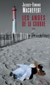 Les anges de la Coubre - Jacques-EdmondMachefert