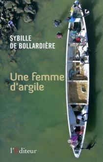 Une femme d'argile - Sybille deBollardière