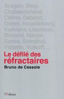 Le défilé des réfractaires : portraits de quelques irréguliers de la littérature française - Bruno deCessole
