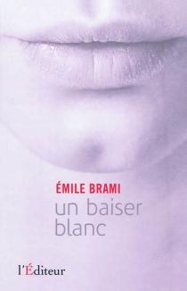Un baiser blanc - ÉmileBrami