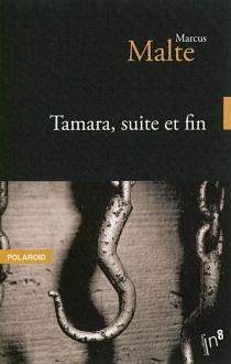 Tamara, suite et fin - MarcusMalte