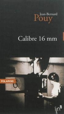 Calibre 16 mm - Jean-BernardPouy